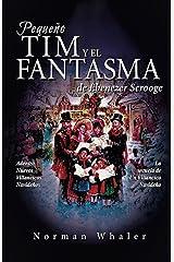 Pequeño Tim y el Fantasma de Ebenezer Scrooge: La secuela de Un Villancico Navideño (Spanish Edition) Paperback
