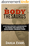 The Body Thesaurus: A Fiction Writer's Sourcebook of Words and Phrases to Describe Characters (English Edition)