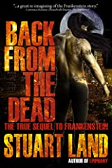 Back from the Dead: the true sequel to Frankenstein Kindle Edition