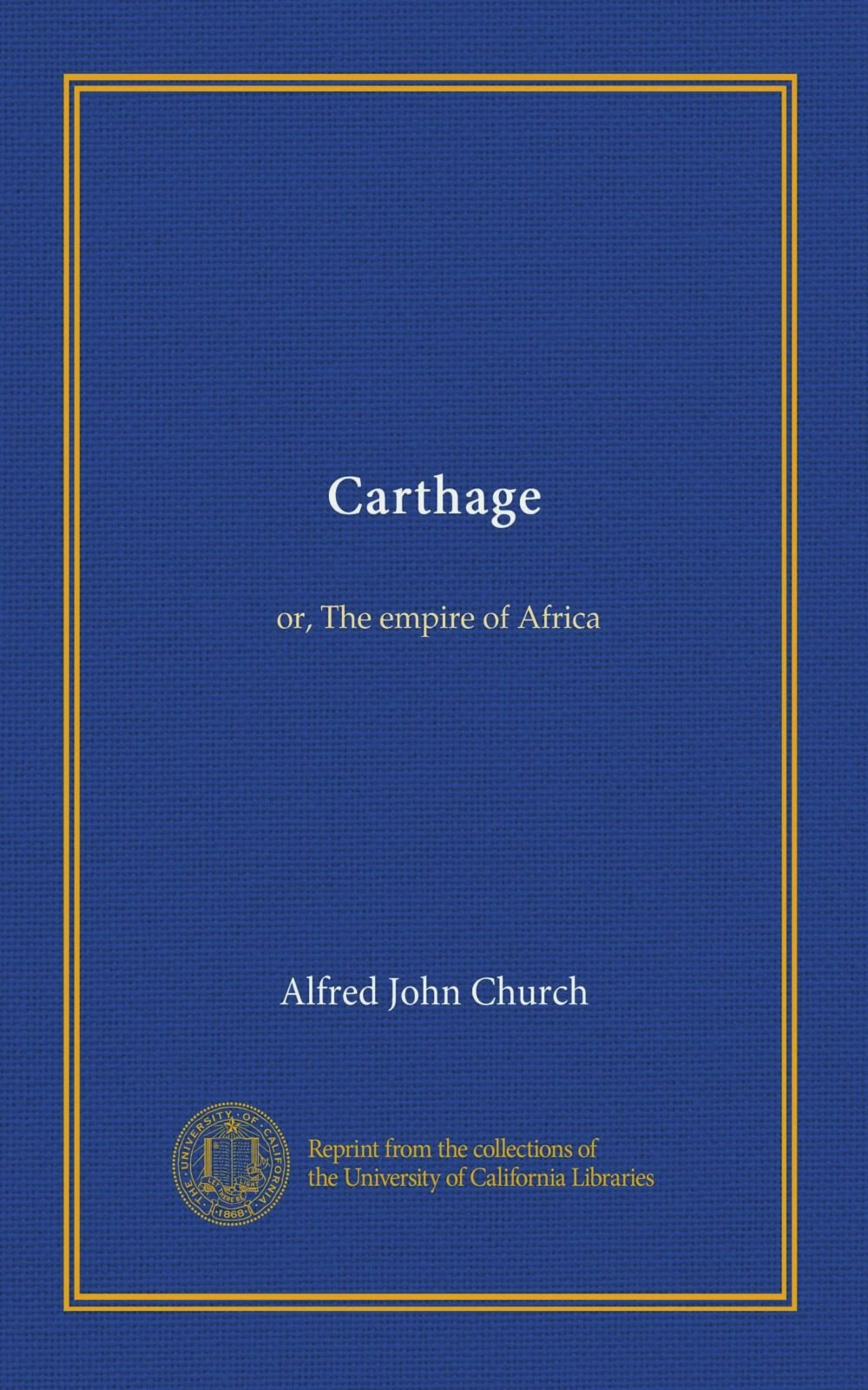 Carthage: or, The empire of Africa ebook