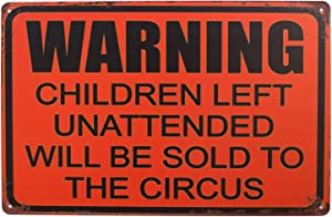 SUMIK Warning Children Left Unattended Will Be Sold to Circus, Metal Tin Sign, Vintage Poster Plaque Home Wall Decor