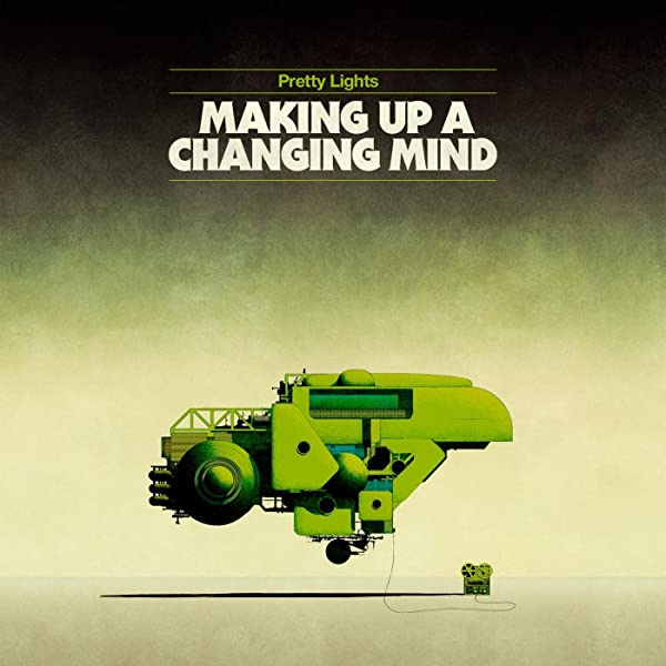 Making Up A Changing Mind by Pretty Lights on Amazon Music - Amazon.com