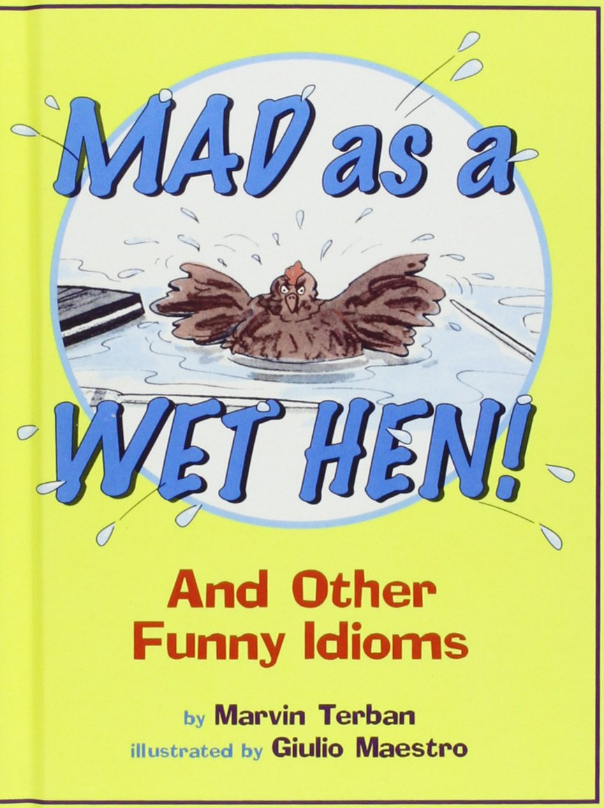 Mad As a Wet Hen!: And Other Funny Idioms PDF