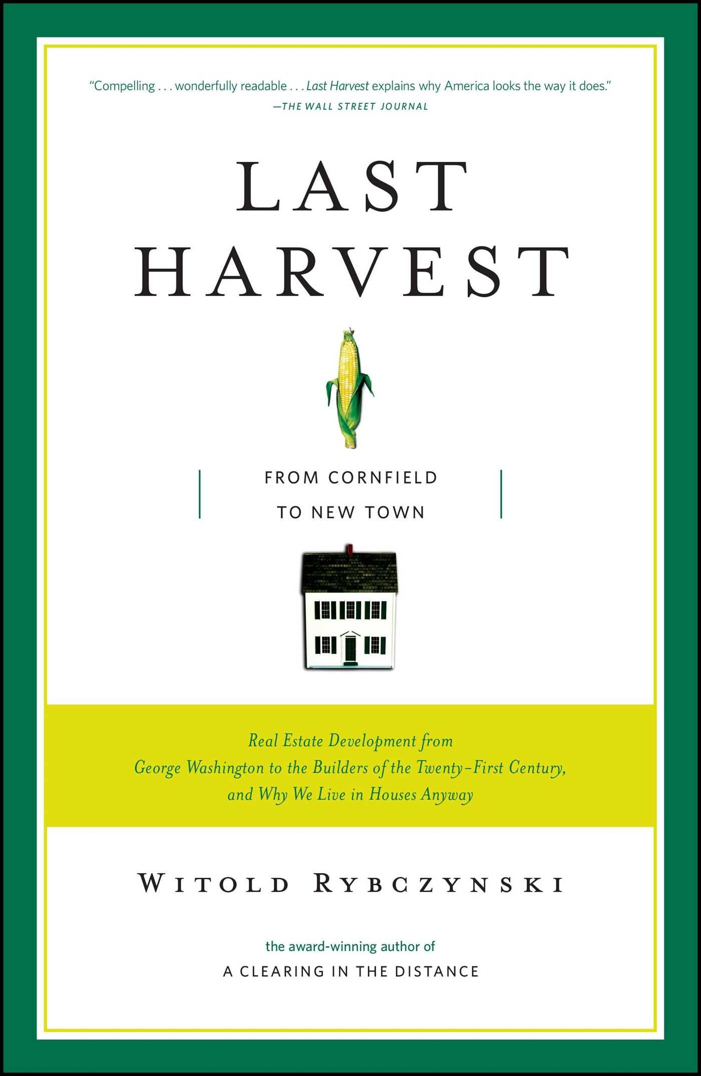 Last Harvest: From Cornfield to New Town: Real Estate ...
