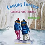 Cousins Forever - Cousines pour toujours: Α bilingual children's book in French and English
