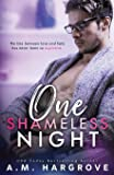 One Shameless Night: An Enemies To Lovers Stand Alone Single Dad Romance