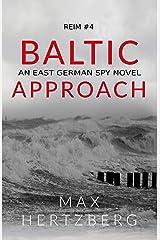 Baltic Approach: An East German Spy Novel (Reim Book 4) Kindle Edition