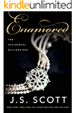 Enamored (Accidental Billionaires Book 3)