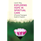 Exploring Hope in Spiritual Care: A Practical Theological Guide for Chaplains (English Edition)