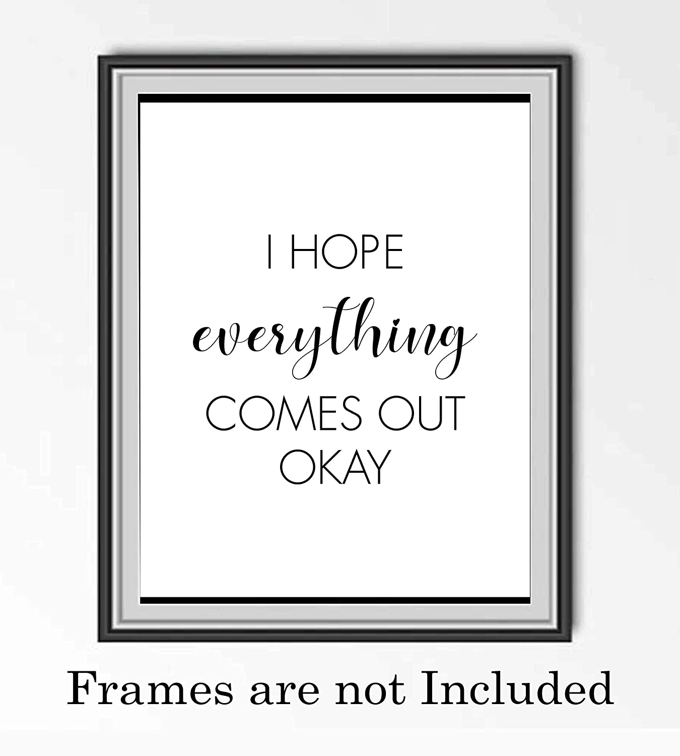 """""""I Hope Everything Comes Out Okay""""-Funny Bathroom Sign- 8 x 10"""" Modern Typographic Wall Art Print-Ready to Frame. Perfect Humorous Home Decor for Guest Bathroom! Great Novelty Housewarming Gift!"""