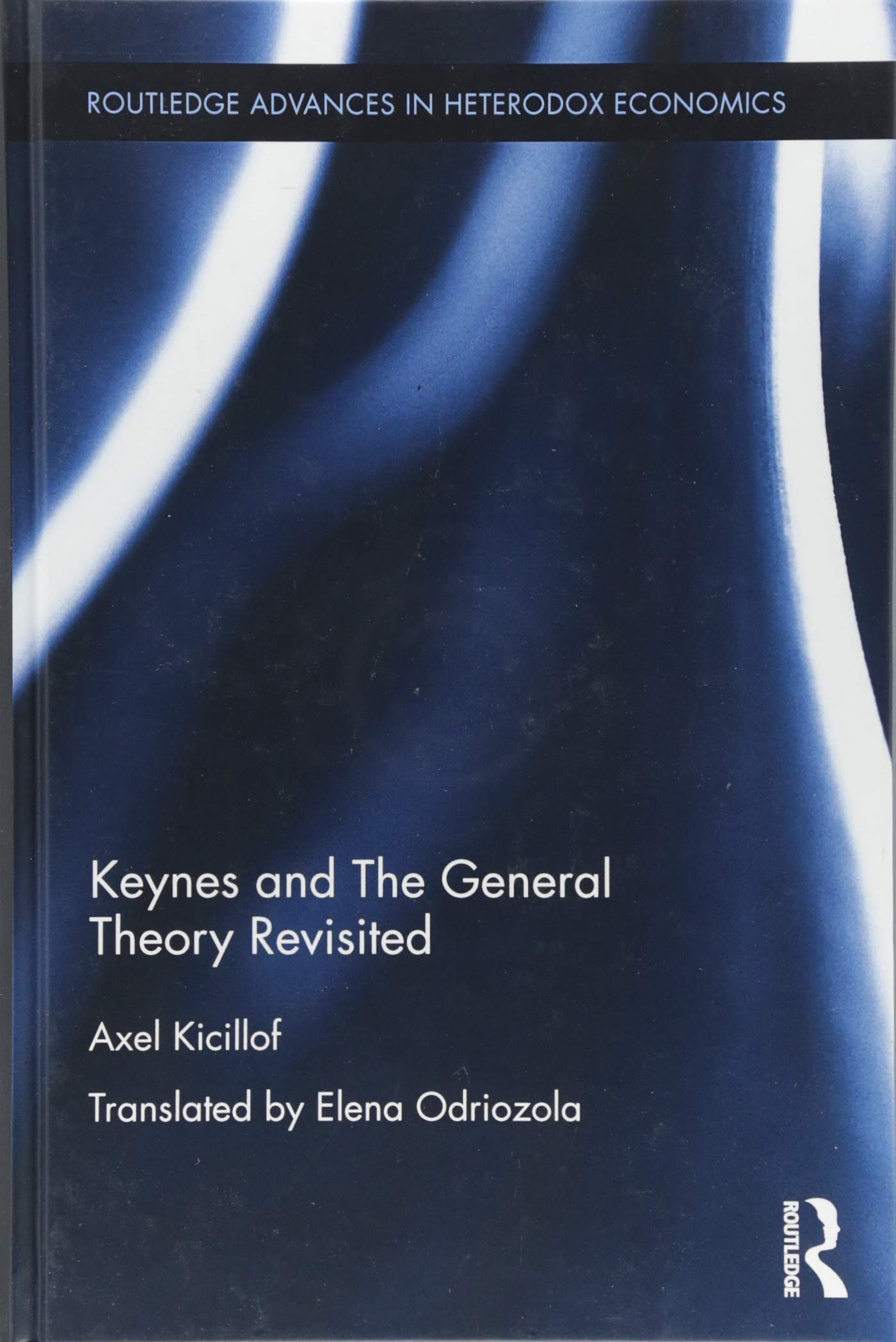 Keynes and The General Theory Revisited: 36 Routledge Advances in ...