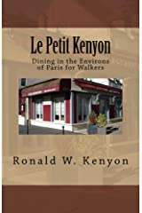 Le Petit Kenyon: Dining in the Environs of Paris for Walkers Kindle Edition