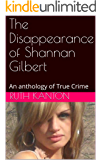 The Disappearance of Shannan Gilbert: An anthology of True Crime