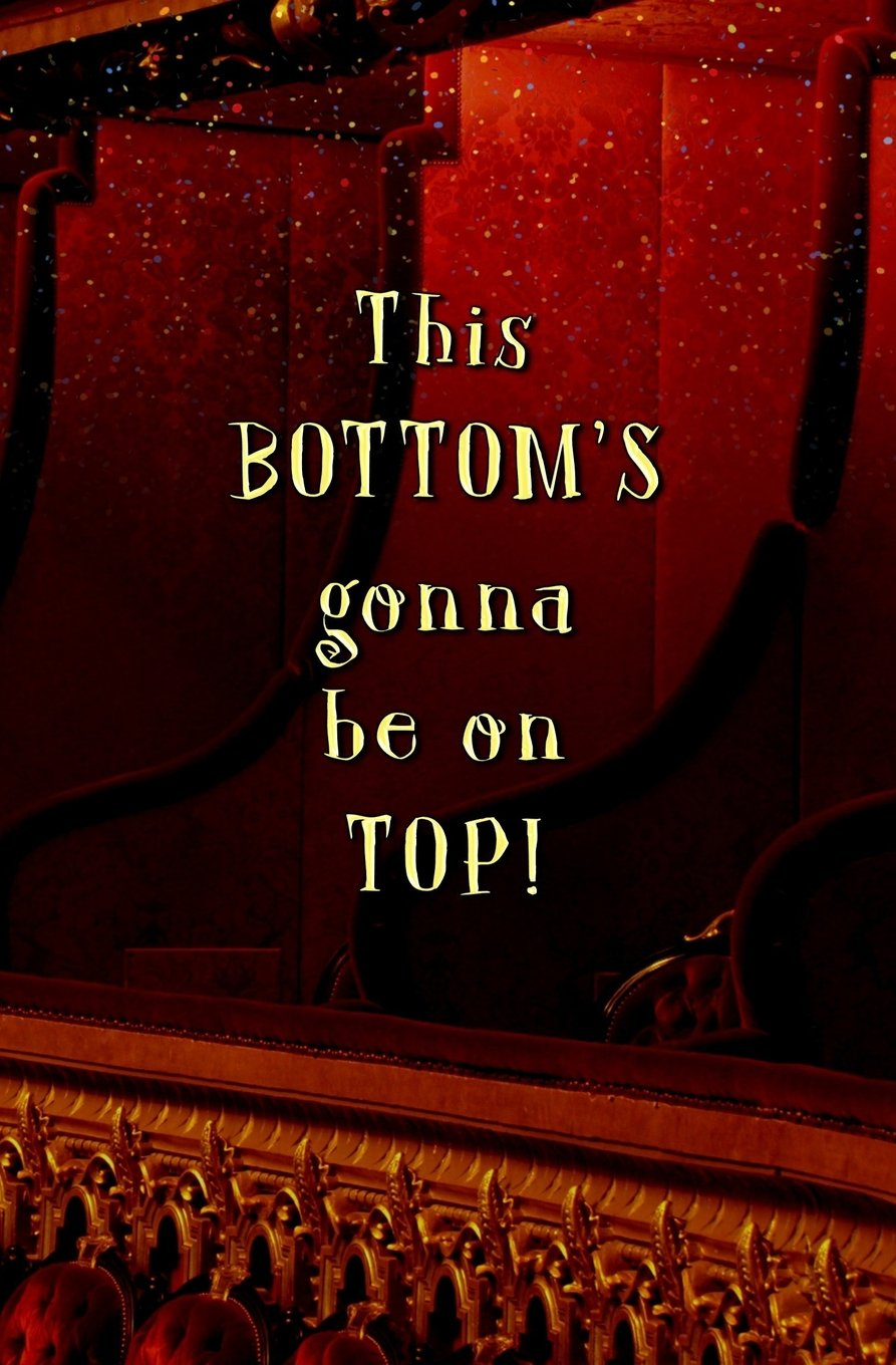 This BOTTOM\'S Gonna be on TOP!: Blank Journal and Musical ...