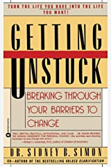Getting Unstuck: Breaking Through Your Barriers to Change Paperback