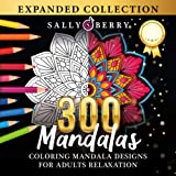 300 Coloring Mandala Designs for Adults Relaxation: World's Most Amazing Selection of Stress Relieving and Relaxing Mandalas.