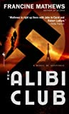 The Alibi Club: A Novel