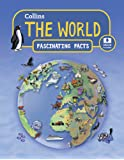 The World (Collins Fascinating Facts)