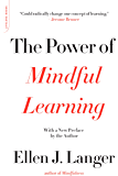 The Power of Mindful Learning (A Merloyd Lawrence Book) (English Edition)