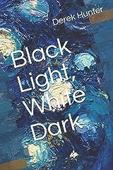 Black Light, White Dark Paperback