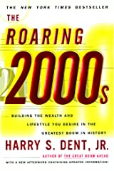 The Roaring 2000'S: Building the Wealth and Lifestyle You Desire in the Greatest Boom in History Kindle Edition
