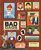 The Wes Anderson Collection. Bad Dads