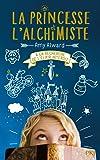 La Princesse et l'alchimiste - tome 01 : A la recherche de l'élixir interdit (1)