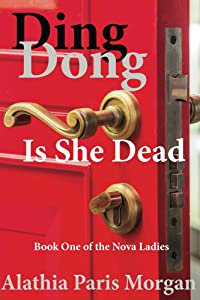 Ding Dong! Is She Dead? (Nova Ladies Series Book Book 1)