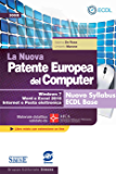 La Nuova Patente Europea del Computer - Nuovo Syllabus ECDL Base - Windows 7, Word e Excel 2010: Materiale didattico validato da AICA - Libro misto con estensione on line