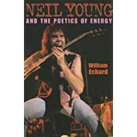 Neil Young And The Poetics Of Energy