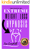 Extreme Weight Loss Hypnosis (BUNDLE): Burn Fat and Lose Weight Fast With Powerful Self-Hypnosis, Guided Meditation, and…