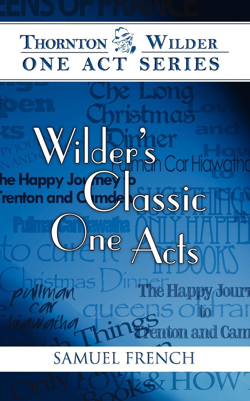 Read Online Wilder's Classic One Acts (Thornton Wilder One Act) pdf