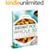 Instant Pot Whole 30 Cookbook: Quick and Easy Instant Pot Whole 30 Recipes for Your Family