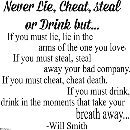 Inspirational Love Wall DecalsNever Lie Cheat Steal Or Drink Will Magnificent Will Smith Hitch Quotes