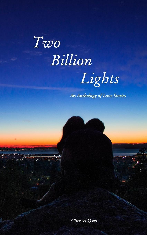Two Billion Lights: Christel Quek: 9781366843951: Amazon com