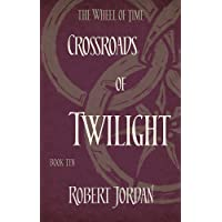 Crossroads Of Twilight: Book 10 of the Wheel of Time (soon to be a major TV series)