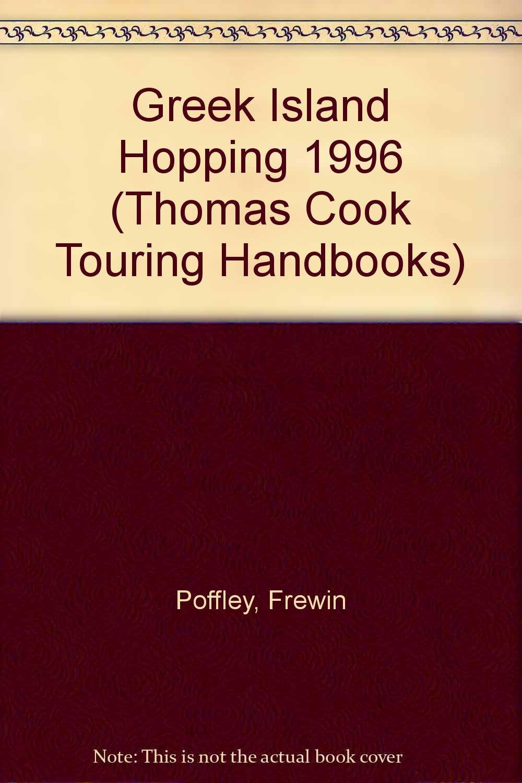 Greek Island Hopping 1996 (Thomas Cook Touring Handbooks) ebook