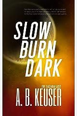 Slow Burn Dark (The Lazarai Lost Book 1) Kindle Edition