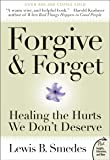 Forgive and Forget: Healing the Hurts We Don't