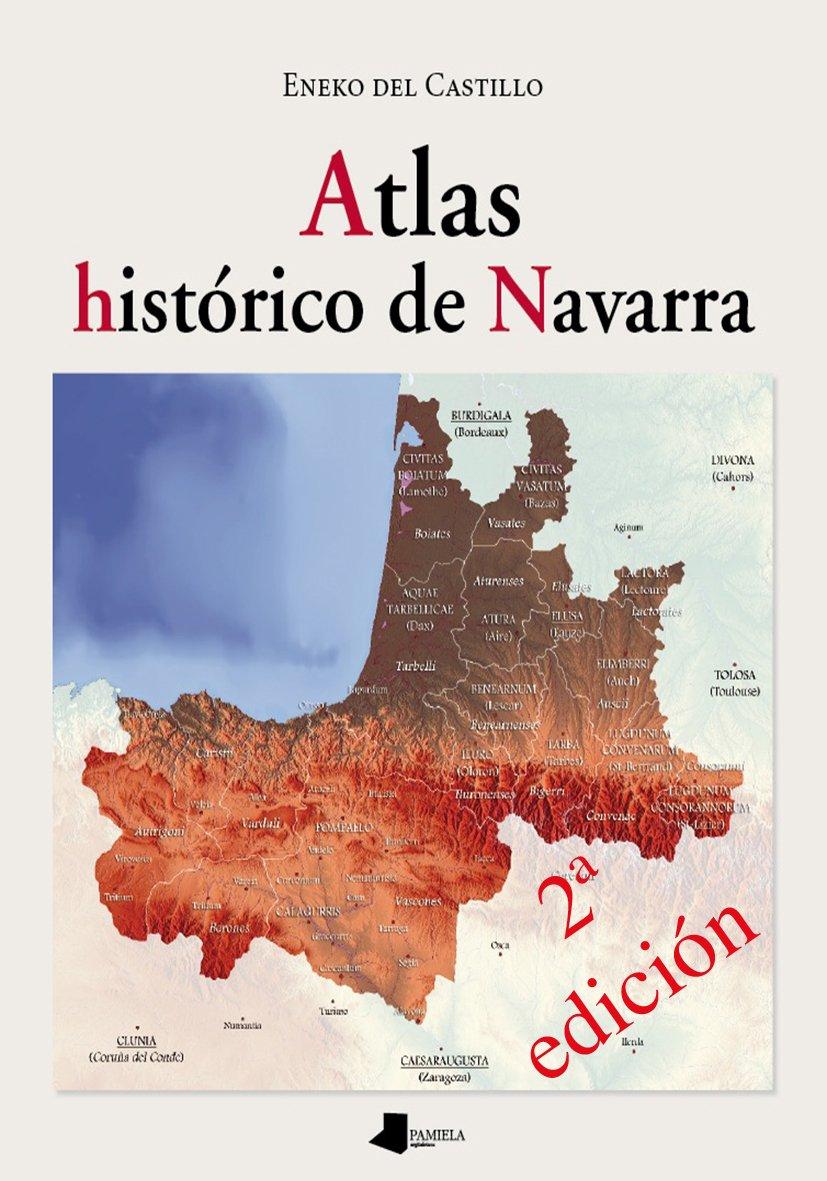 Atlas histórico de Navarra: 26 (Ganbara): Amazon.es: del Castillo Cejuela, Eneko: Libros