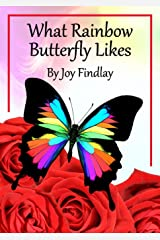 Children's Book - What Rainbow Butterfly Likes Kindle Edition