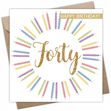 Forty Birthday Card For Him Or Her Age 40 Years 40th
