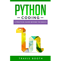 Python Coding: A Practical Guide Beyond the Basics (English Edition)