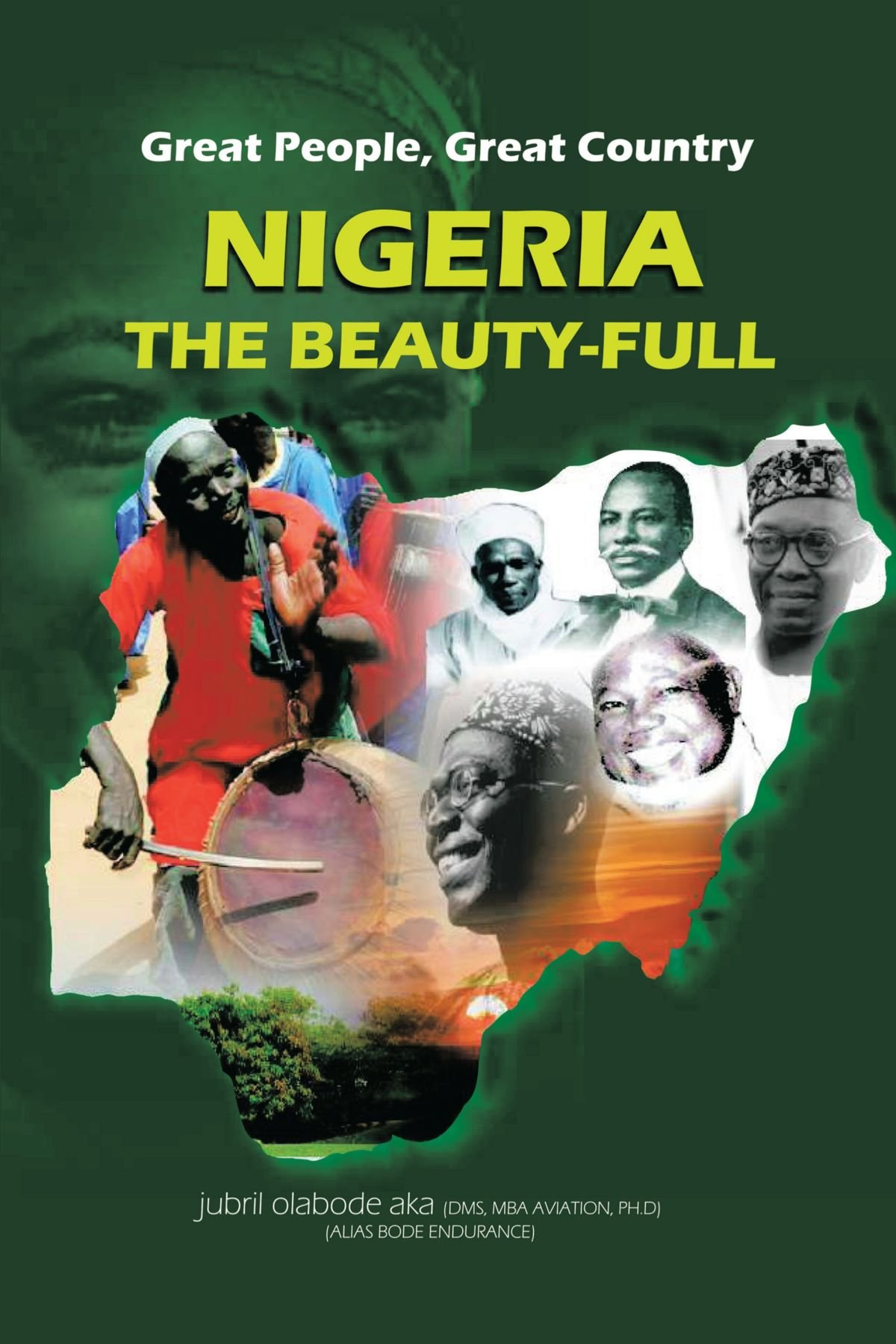 Download Great People, Great Country, Nigeria The Beauty-full: East Or West, Home Is The Best. PDF