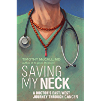 Saving My Neck: A Doctor's East/West Journey Through Cancer