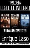 DESDE EL INFIERNO (La Trilogía): Tres libros en uno (Spanish Edition)