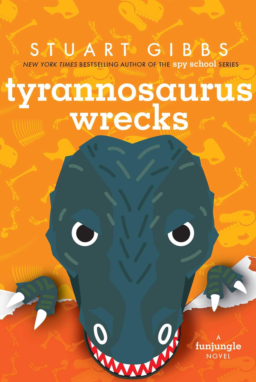 Tyrannosaurus Wrecks (FunJungle): Gibbs, Stuart: 9781534443754 ...
