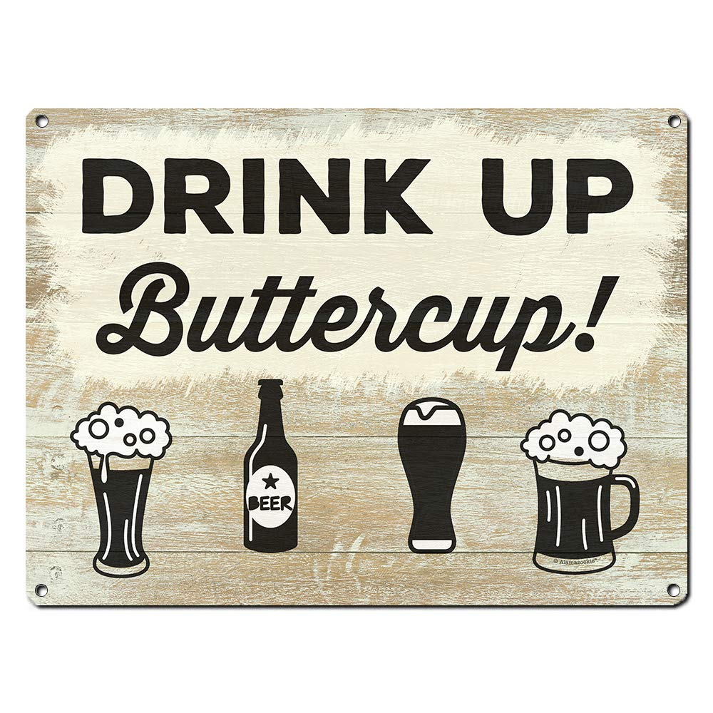 """Drink Up Buttercup ~ Funny Beer Signs ~ 9"""" x 12"""" Metal Sign ~ Man Cave, Garage, Pub, Brewery, Home Bar, Accessories, Decor, Quotes & Gifts for Beer Lovers, Dads, Guys & Boyfriends (RK3086_9x12)"""