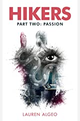 Hikers - Part Two: Passion (Hikers Trilogy Book 2) Kindle Edition