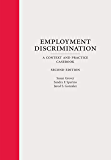 Employment Discrimination: A Context and Practice Casebook, Second Edition
